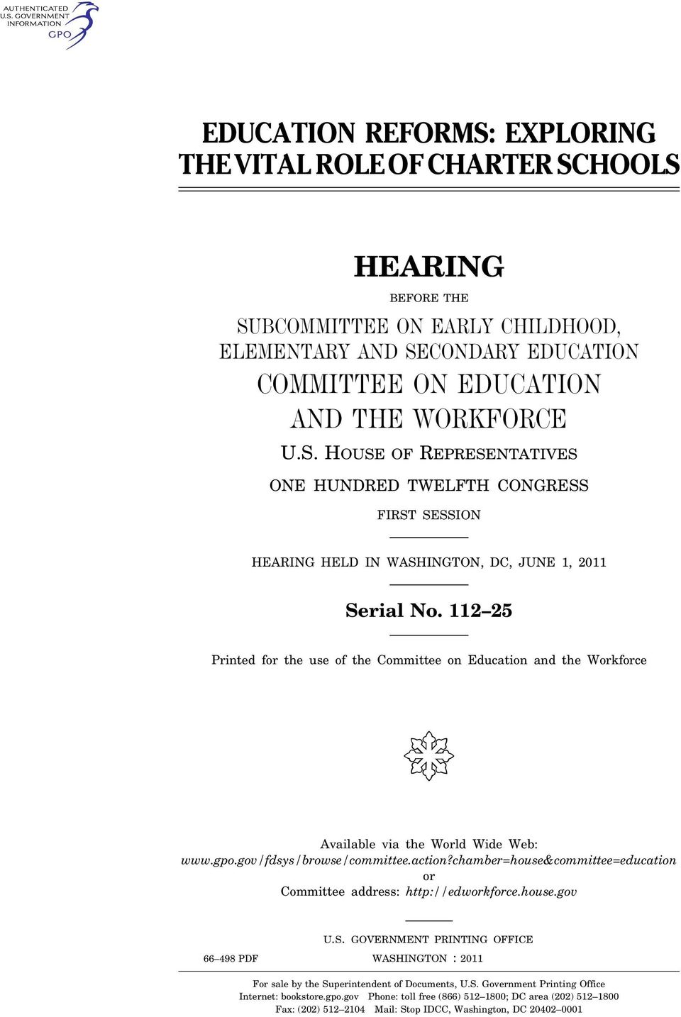 chamber=house&committee=education or Committee address: http://edworkforce.house.gov U.S. GOVERNMENT PRINTING OFFICE 66 498 PDF WASHINGTON : 2011 For sale by the Superintendent of Documents, U.S. Government Printing Office Internet: bookstore.