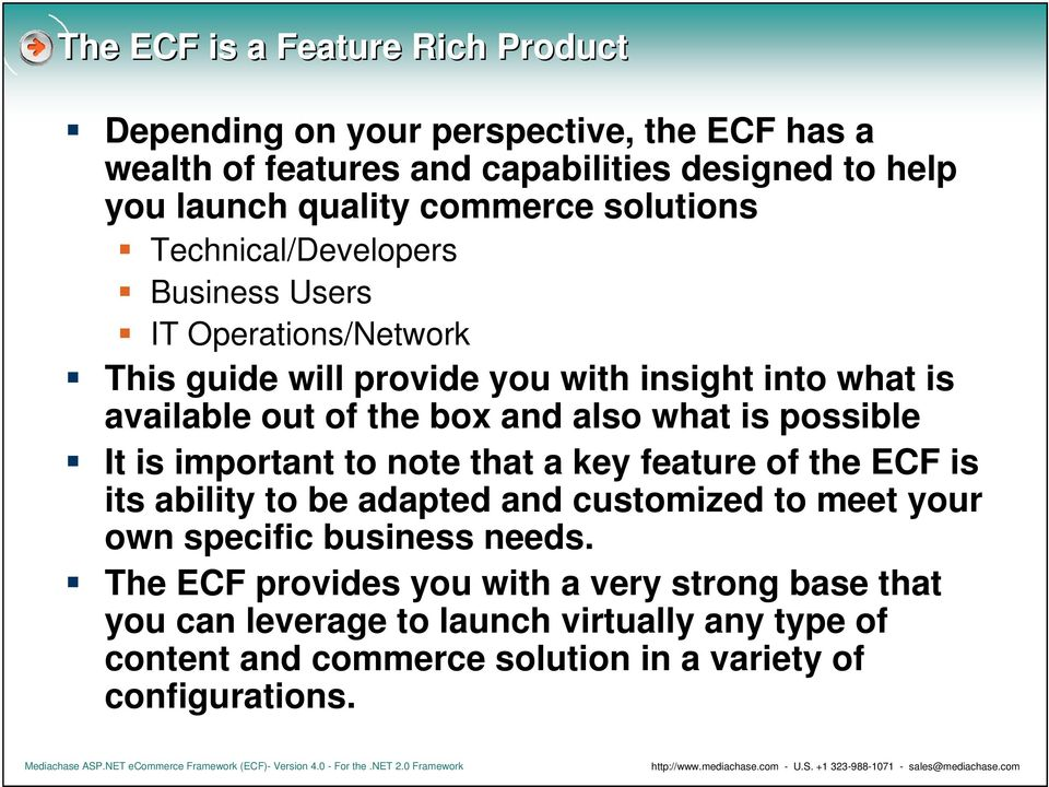 and also what is possible It is important to note that a key feature of the ECF is its ability to be adapted and customized to meet your own specific business