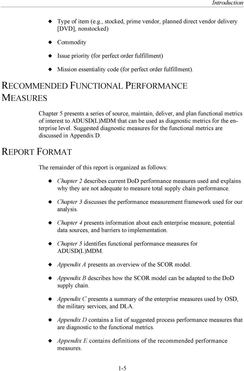 RECOMMENDED FUNCTIONAL PERFORMANCE MEASURES REPORT FORMAT Chapter 5 presents a series of source, maintain, deliver, and plan functional metrics of interest to ADUSD(L)MDM that can be used as
