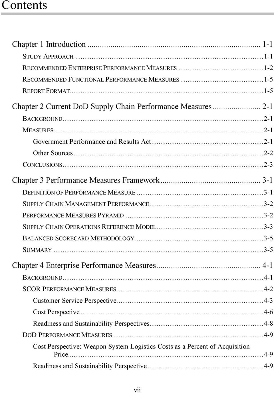 ..2-3 Chapter 3 Performance Measures Framework... 3-1 DEFINITION OF PERFORMANCE MEASURE...3-1 SUPPLY CHAIN MANAGEMENT PERFORMANCE...3-2 PERFORMANCE MEASURES PYRAMID.
