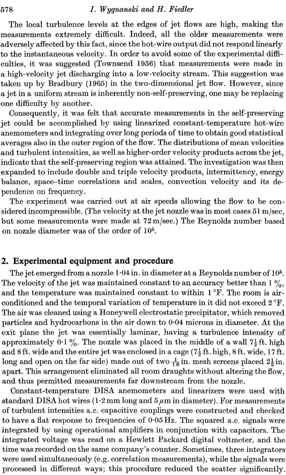 In order to avoid some of the experimental difficulties, it was suggested (Townsend 1956) that measurements were made in a high-velocity jet discharging into a low-velocity stream.