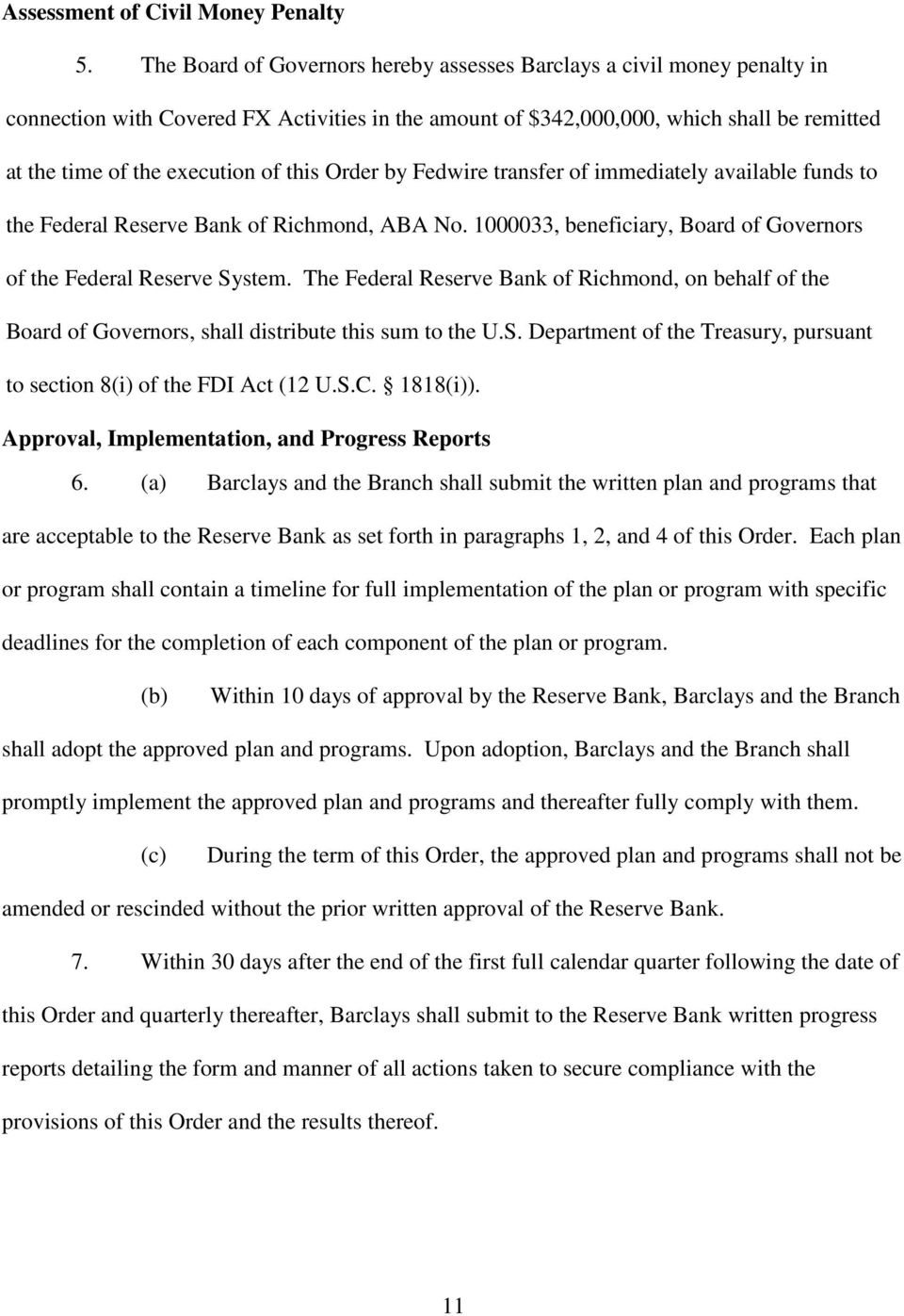 this Order by Fedwire transfer of immediately available funds to the Federal Reserve Bank of Richmond, ABA No. 1000033, beneficiary, Board of Governors of the Federal Reserve System.