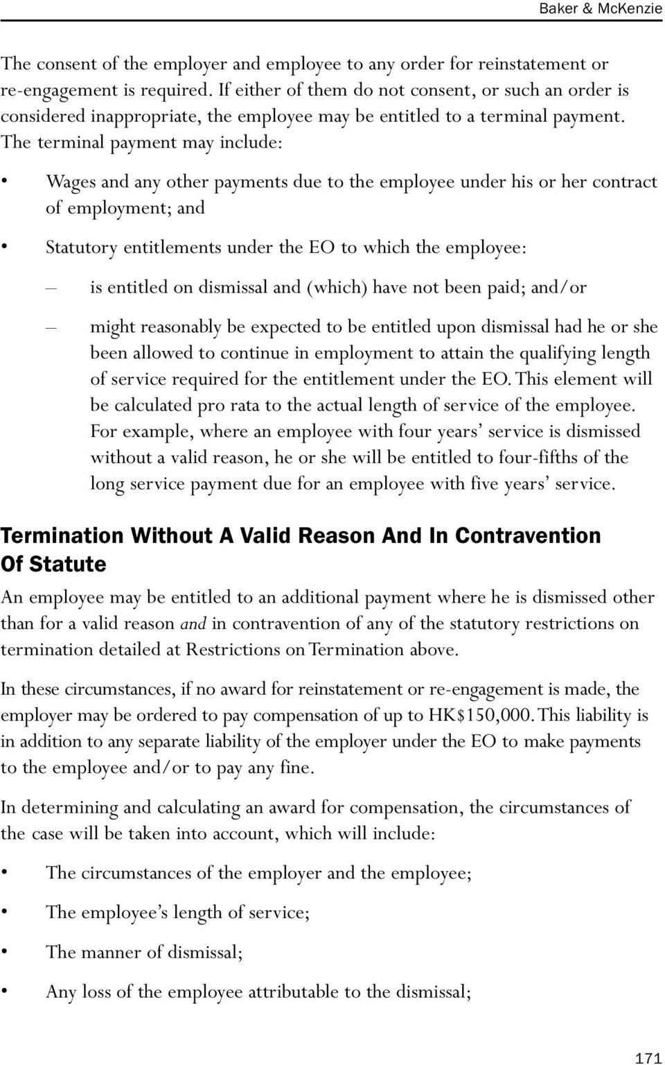 The terminal payment may include: Wages and any other payments due to the employee under his or her contract of employment; and Statutory entitlements under the EO to which the employee: is entitled
