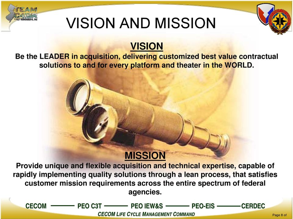 MISSION Provide unique and flexible acquisition and technical expertise, capable of rapidly implementing