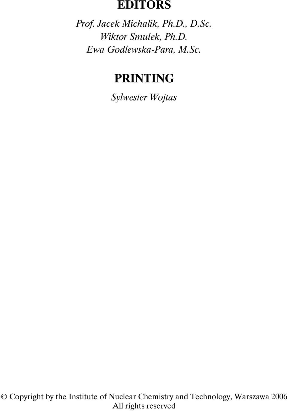 PRINTING Sylwester Wojtas Copyright by the Institute