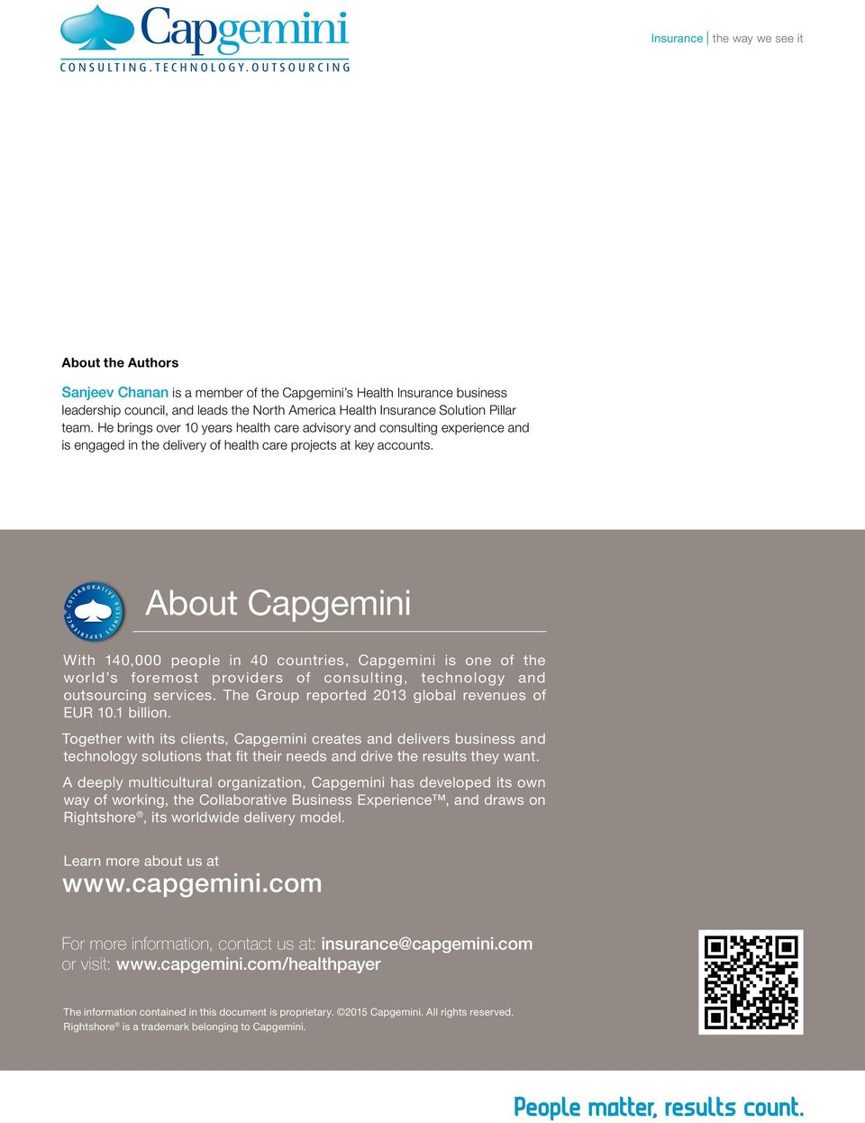 About Capgemini With 140,000 people in 40 countries, Capgemini is one of the world s foremost providers of consulting, technology and outsourcing services.