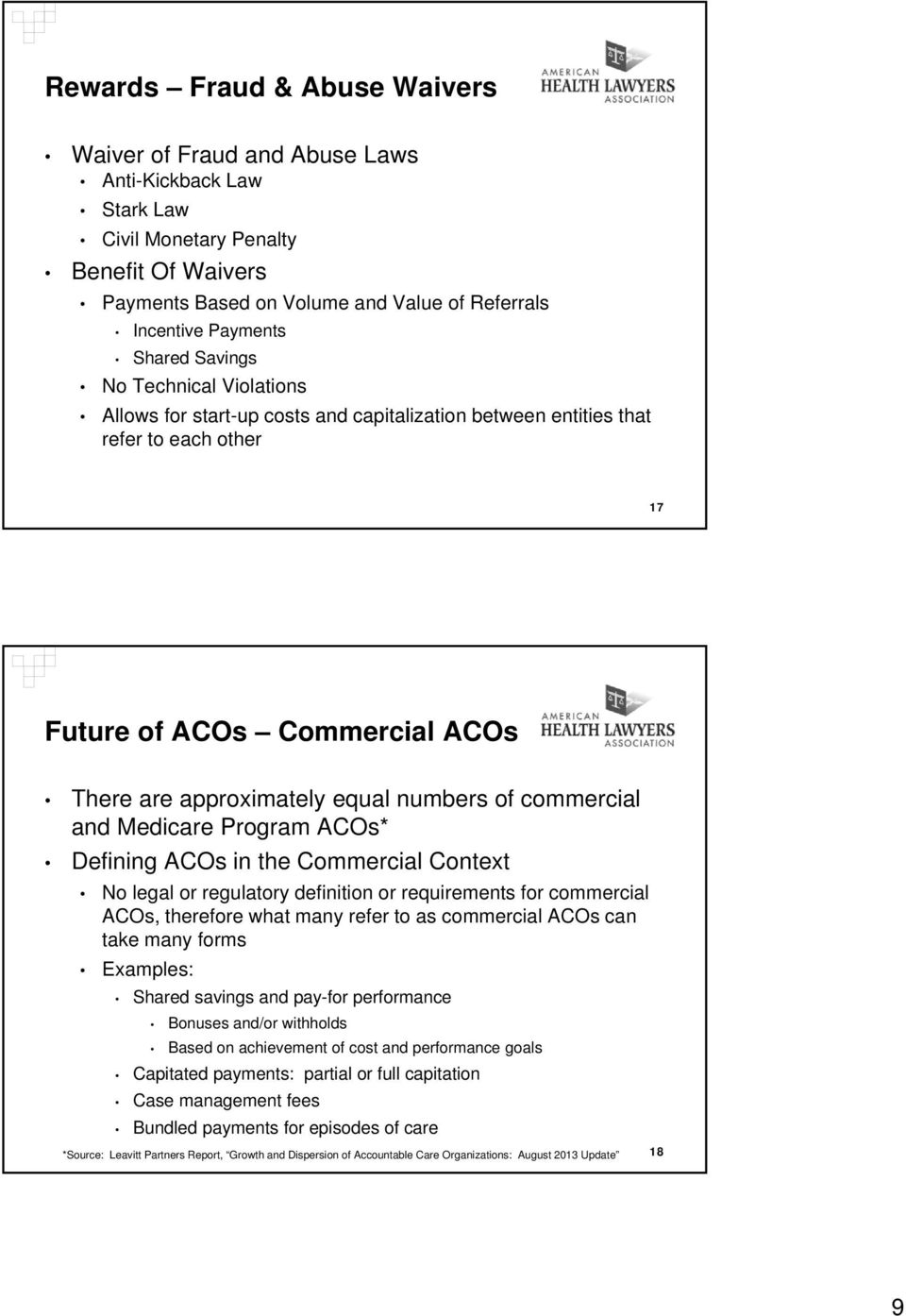of commercial and Medicare Program ACOs* Defining ACOs in the Commercial Context No legal or regulatory definition or requirements for commercial ACOs, therefore what many refer to as commercial ACOs