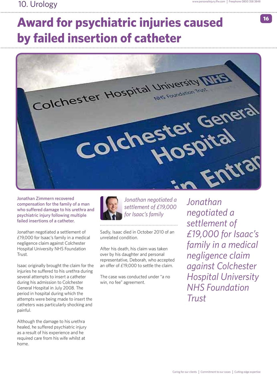 catheter. Jonathan negotiated a settlement of 19,000 for Isaac s family in a medical negligence claim against Colchester Hospital University NHS Foundation Trust.