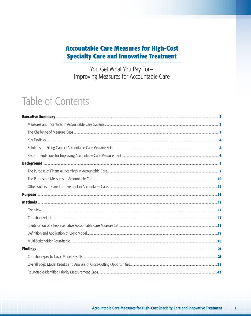 ..4 Recommendations for Improving Accountable Care Measurement...6 Background...7 The Purpose of Financial Incentives in Accountable Care...7 The Purpose of Measures in Accountable Care.