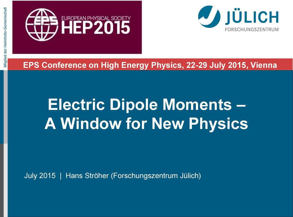 2015, Vienna Electric Dipole Moments A Window for