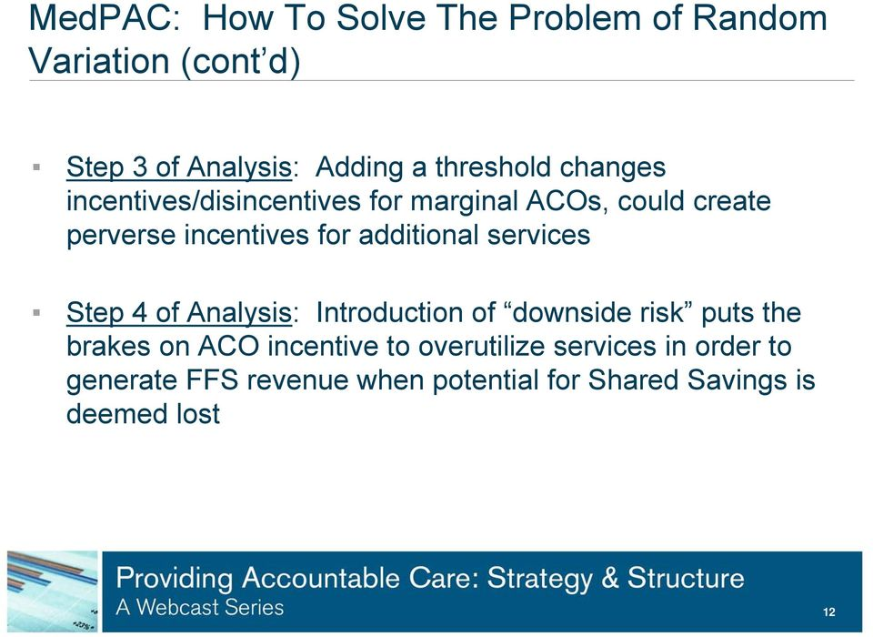services Step 4 of Analysis: Introduction of downside risk puts the brakes on ACO incentive to