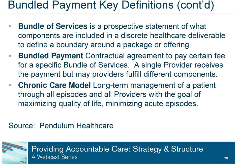 Bundled Payment Contractual agreement to pay certain fee for a specific Bundle of Services.