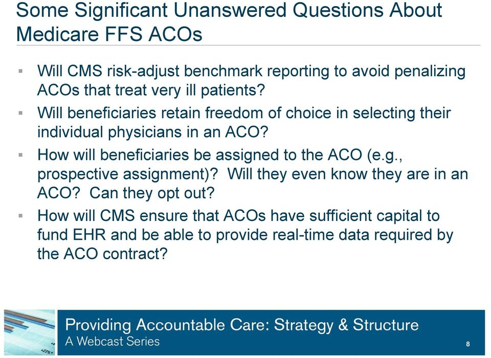 How will beneficiaries be assigned to the ACO (e.g., prospective assignment)? Will they even know they are in an ACO?