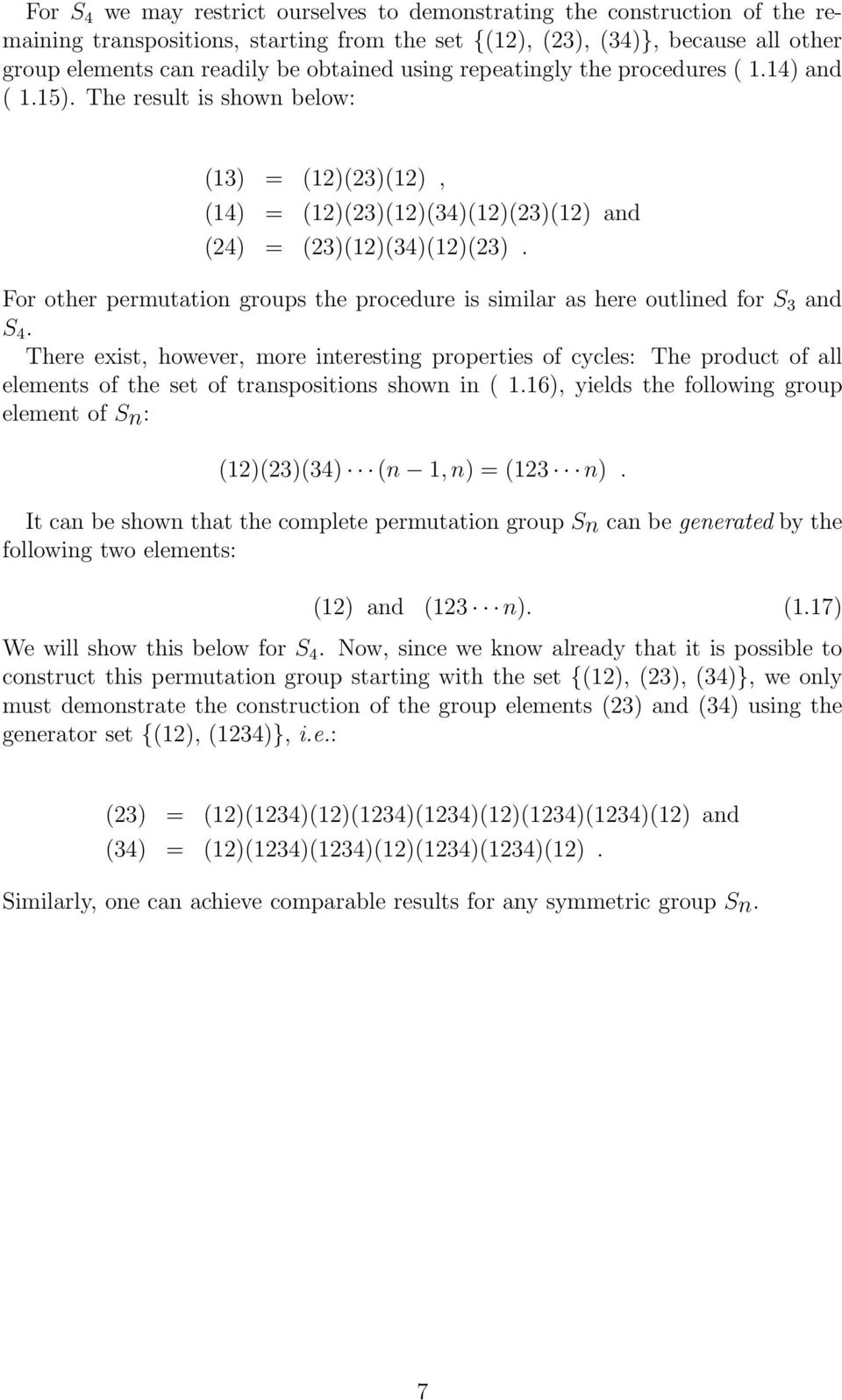 For other permutation groups the procedure is similar as here outlined for S and S 4.