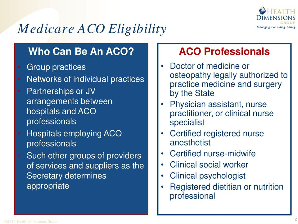 Such other groups of providers of services and suppliers as the Secretary determines appropriate ACO Professionals Doctor of medicine or osteopathy legally