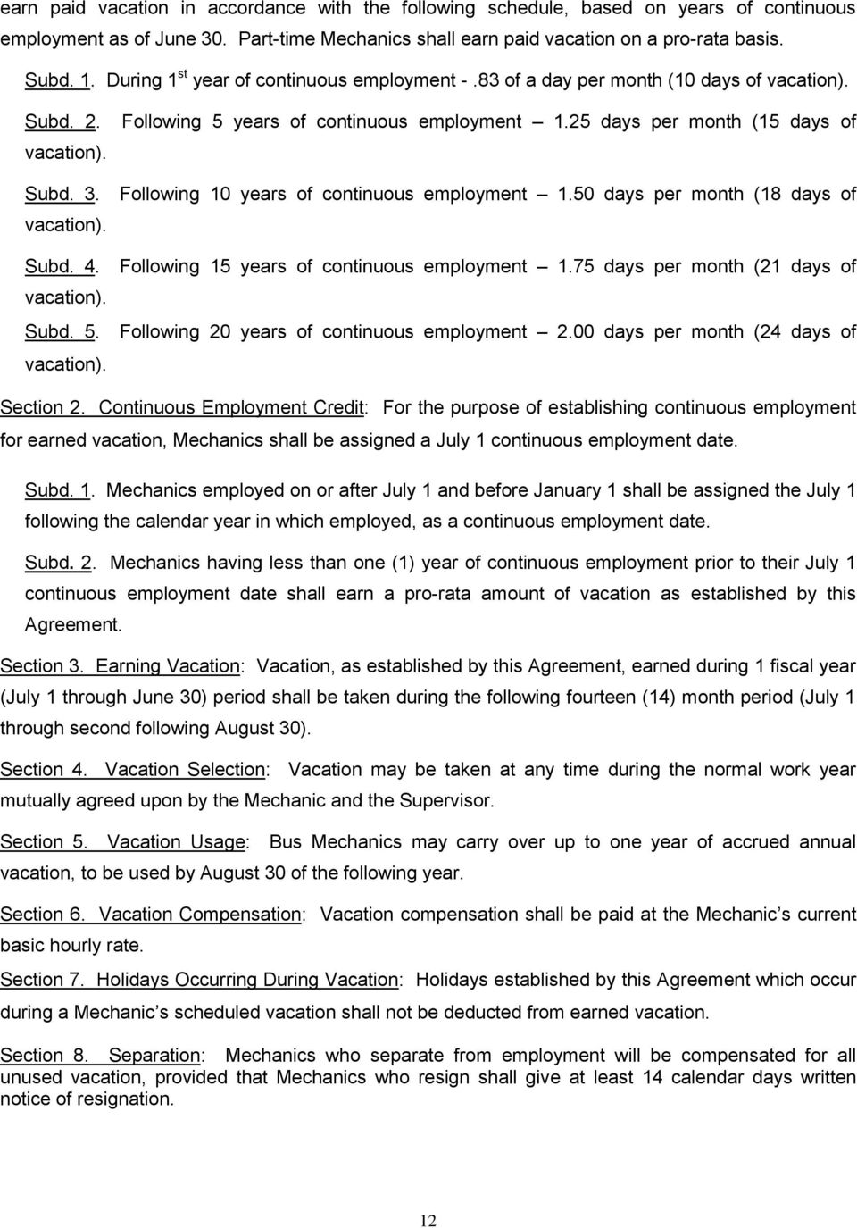 Following 10 years of continuous employment 1.50 days per month (18 days of vacation). Subd. 4. Following 15 years of continuous employment 1.75 days per month (21 days of vacation). Subd. 5.