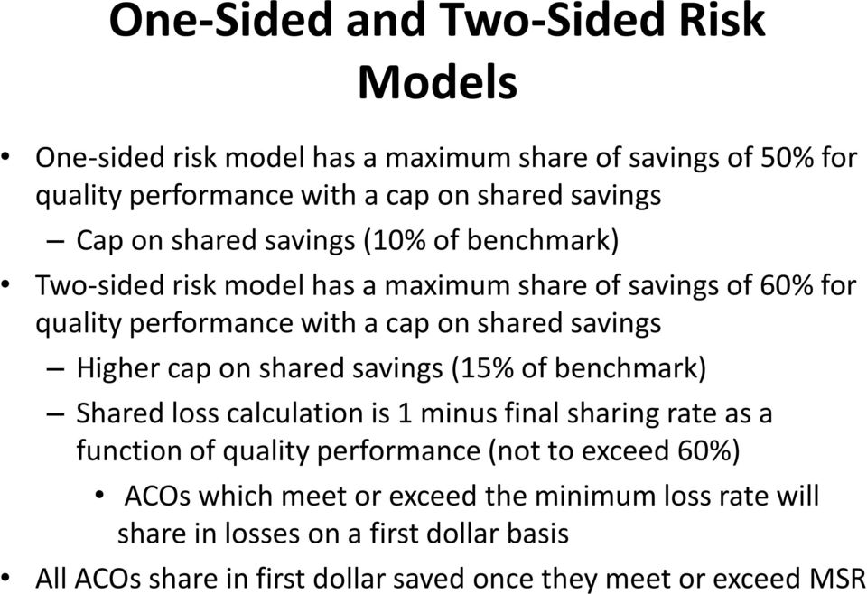 cap on shared savings (15% of benchmark) Shared loss calculation is 1 minus final sharing rate as a function of quality performance (not to exceed 60%)