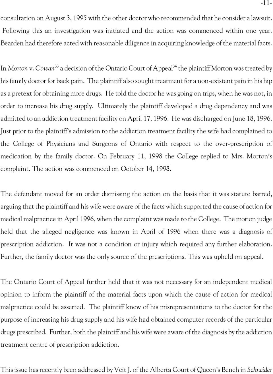 Cowan 33 a decision of the Ontario Court of Appeal 34 the plaintiff Morton was treated by his family doctor for back pain.