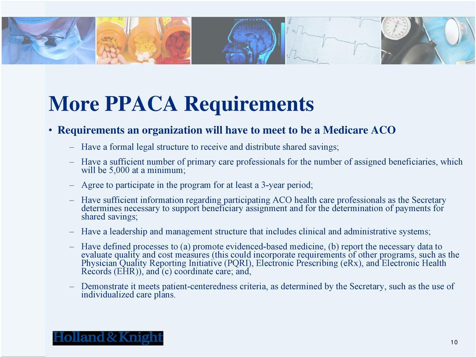 participating ACO health care professionals as the Secretary determines necessary to support beneficiary assignment and for the determination of payments for shared savings; Have a leadership and