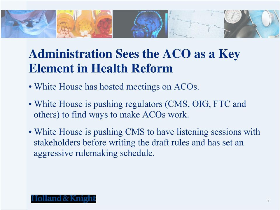 White House is pushing regulators (CMS, OIG, FTC and others) to find ways to make ACOs