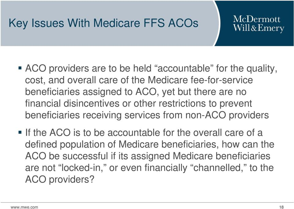 receiving services from non-aco providers If the ACO is to be accountable for the overall care of a defined population of Medicare