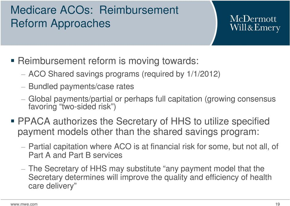 specified payment models other than the shared savings program: Partial capitation where ACO is at financial risk for some, but not all, of Part A and Part B