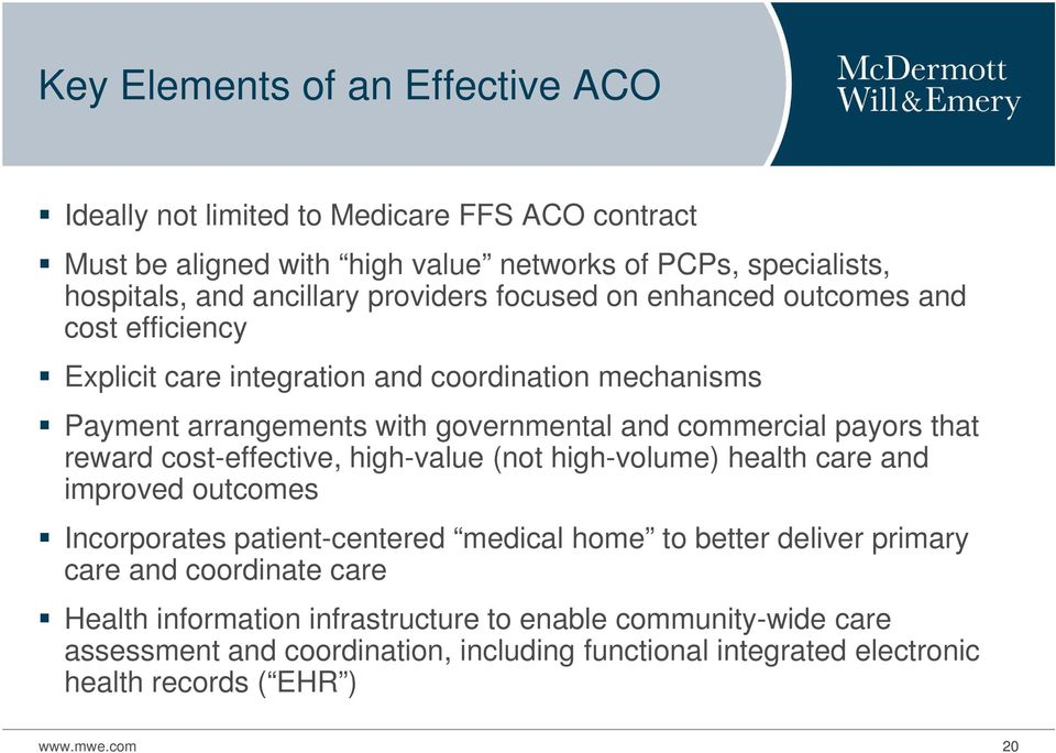 that reward cost-effective, high-value (not high-volume) health care and improved outcomes Incorporates patient-centered medical home to better deliver primary care and