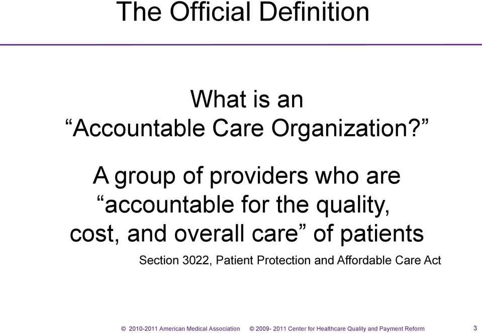 A group of providers who are accountable for the