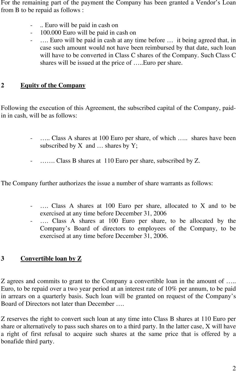 Company. Such Class C shares will be issued at the price of..euro per share.