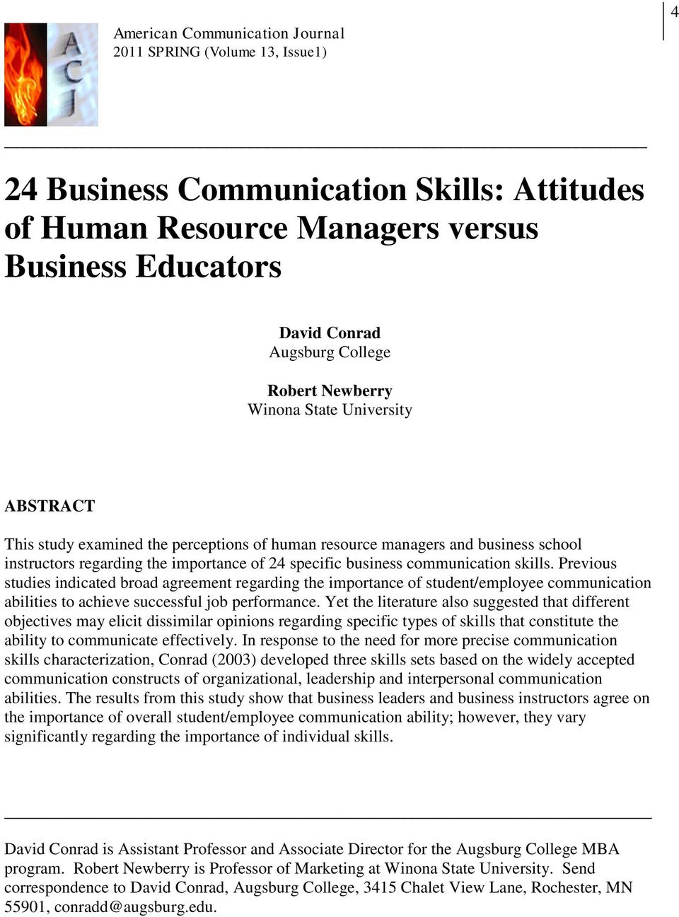 skills. Previous studies indicated broad agreement regarding the importance of student/employee communication abilities to achieve successful job performance.