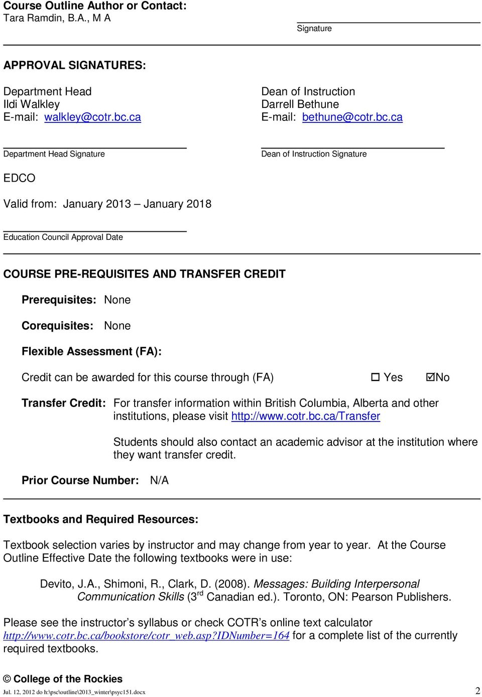 ca Department Head Signature Dean of Instruction Signature EDCO Valid from: January 2013 January 2018 Education Council Approval Date COURSE PRE-REQUISITES AND TRANSFER CREDIT Prerequisites: None