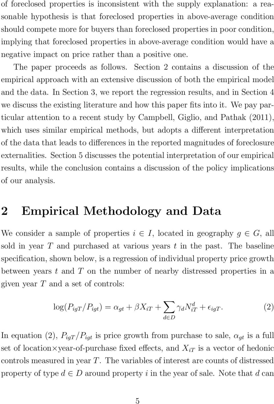 Section 2 contains a discussion of the empirical approach with an extensive discussion of both the empirical model and the data.