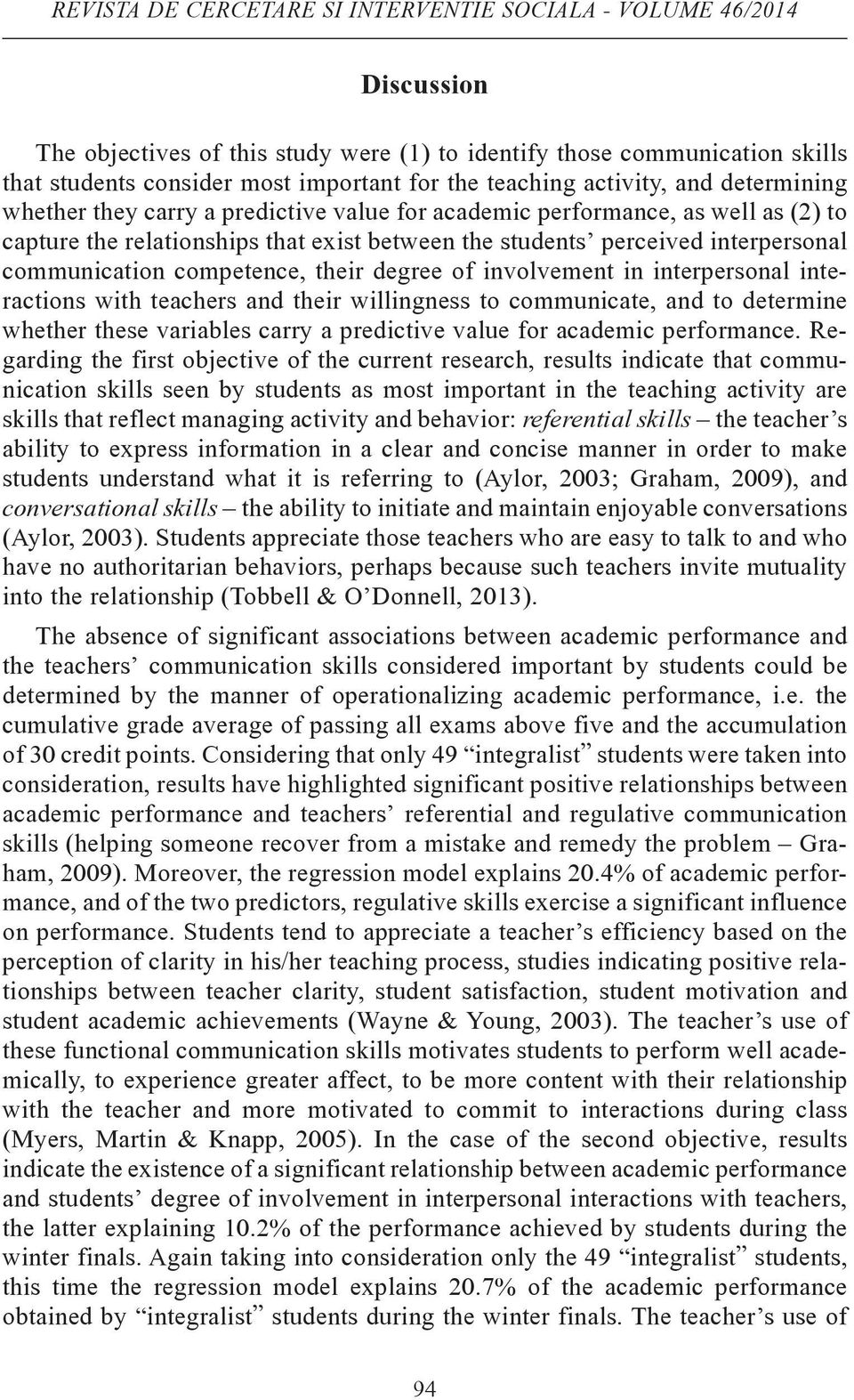 communication competence, their degree of involvement in interpersonal interactions with teachers and their willingness to communicate, and to determine whether these variables carry a predictive