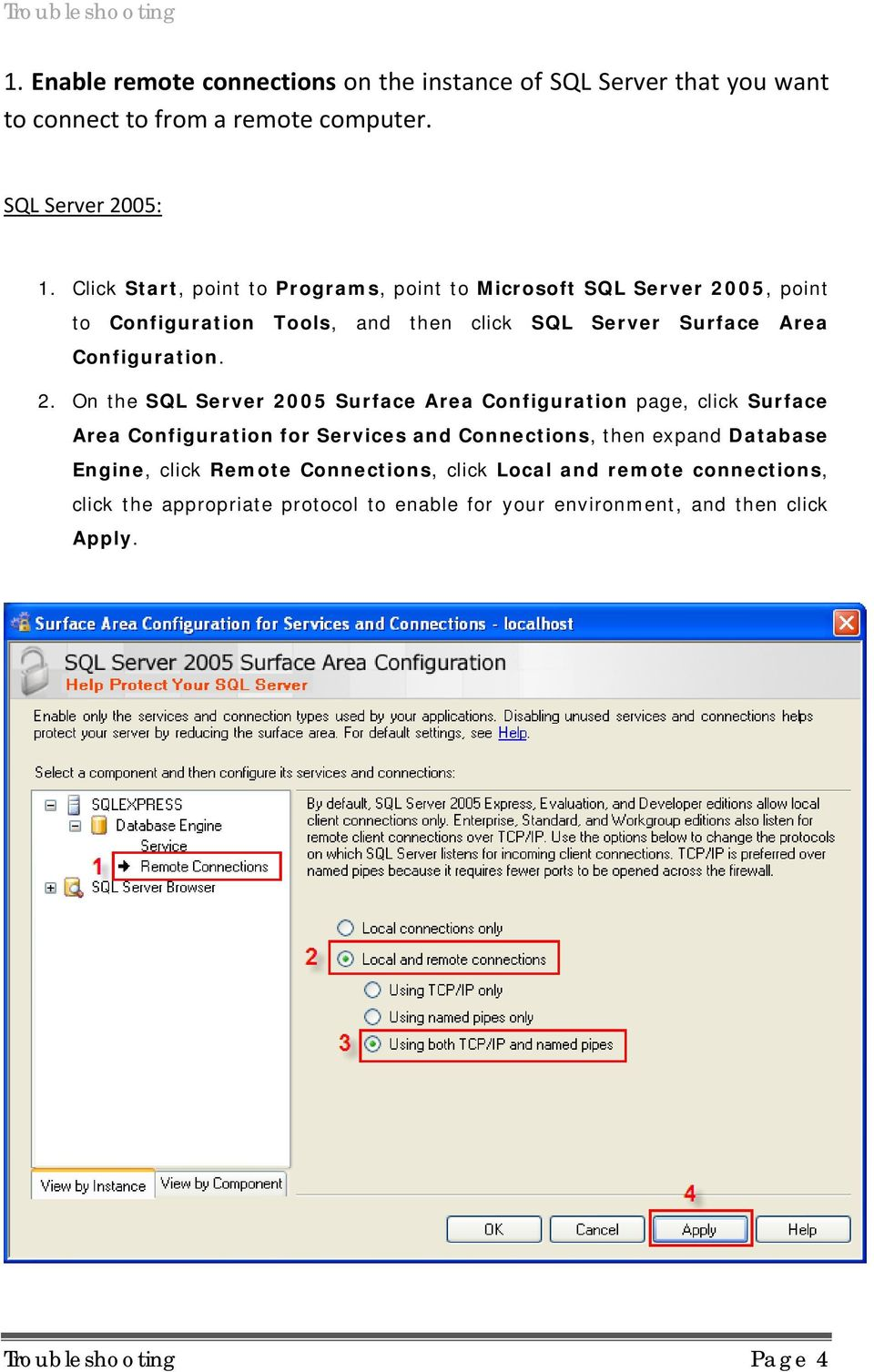 2. On the SQL Server 2005 Surface Area Configuration page, click Surface Area Configuration for Services and Connections, then expand Database Engine,