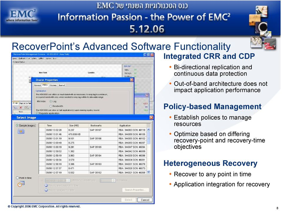 Management Establish polices to manage resources Optimize based on differing recovery-point and