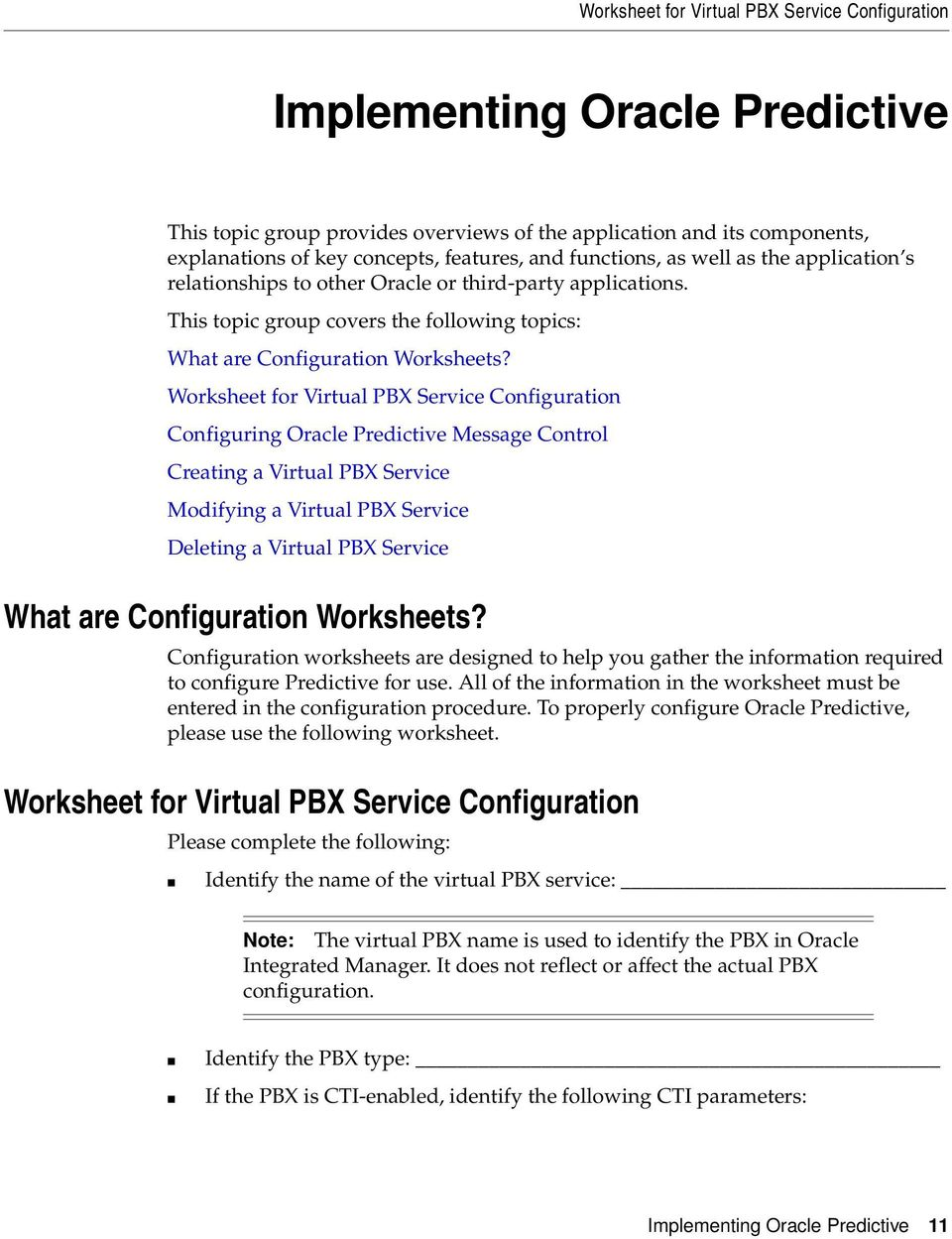Worksheet for Virtual PBX Service Configuration Configuring Oracle Predictive Message Control Creating a Virtual PBX Service Modifying a Virtual PBX Service Deleting a Virtual PBX Service What are