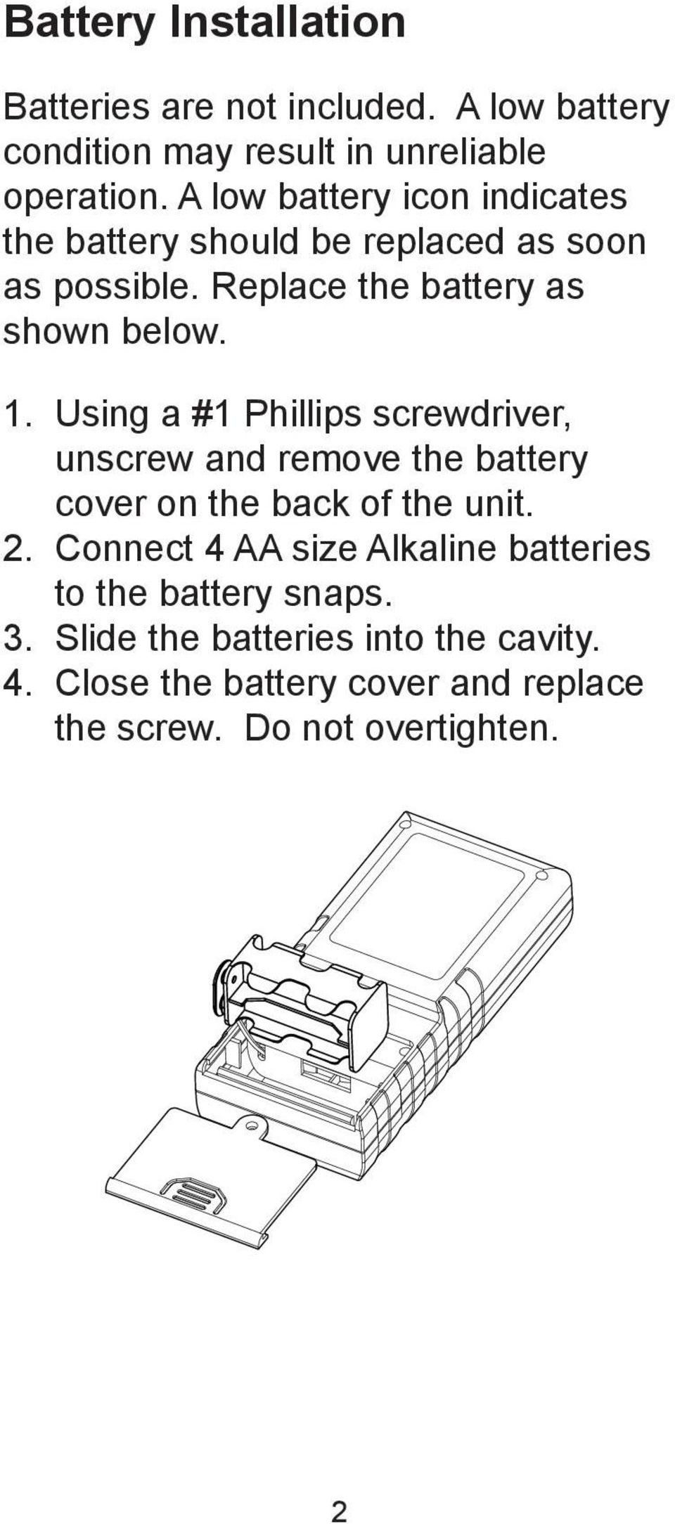 Using a #1 Phillips screwdriver, unscrew and remove the battery cover on the back of the unit. 2.
