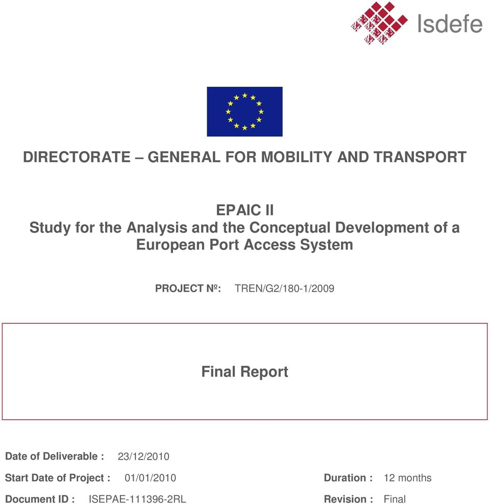 PROJECT Nº: TREN/G2/180-1/2009 Date of Deliverable : 23/12/2010 Start Date of
