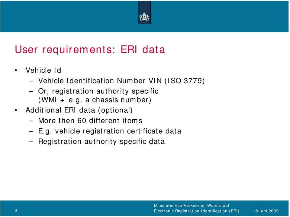 g. vehicle registration certificate data Registration authority specific data 8