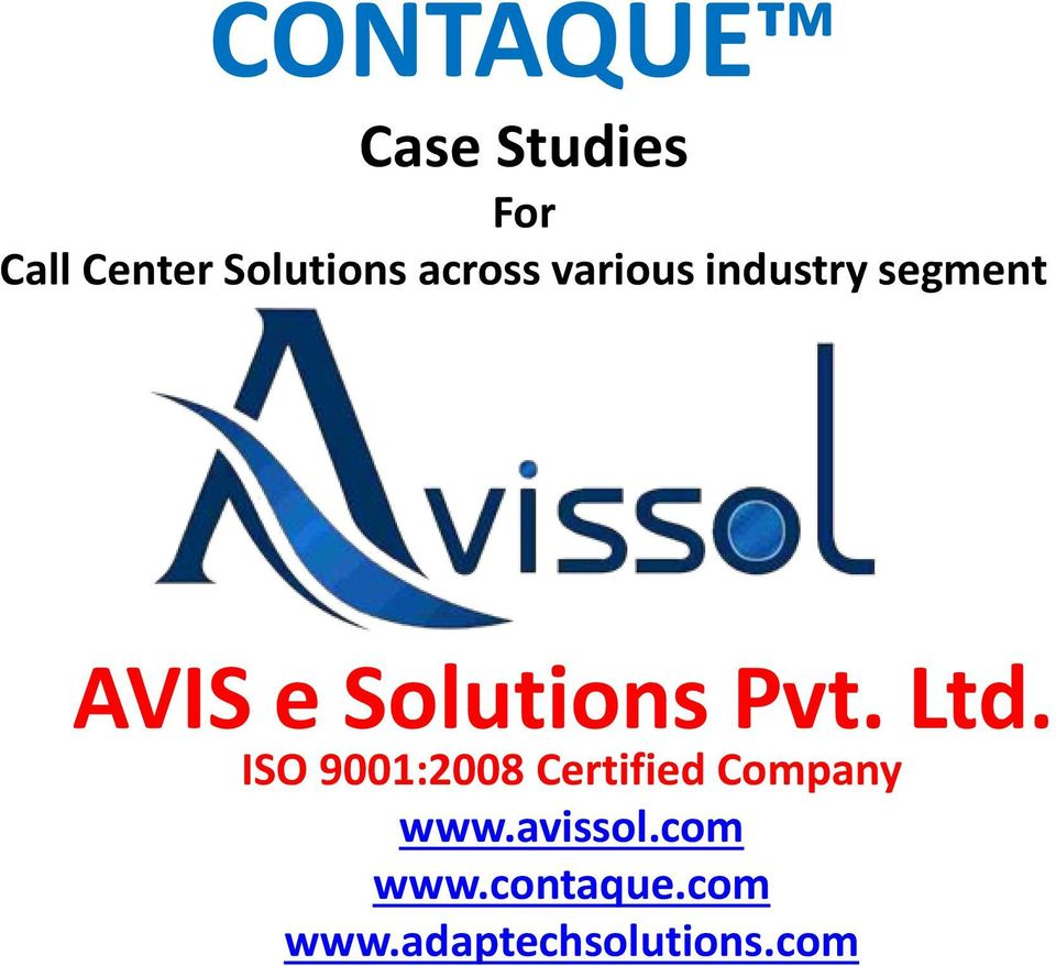 Pvt. Ltd. ISO 9001:2008 Certified Company www.