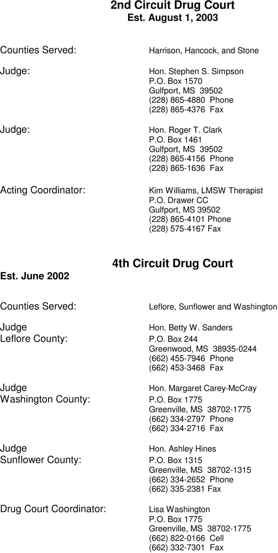 June 2002 4th Circuit Drug Court Leflore, Sunflower and Washington Judge Hon. Betty W. Sanders Leflore County: P.O.