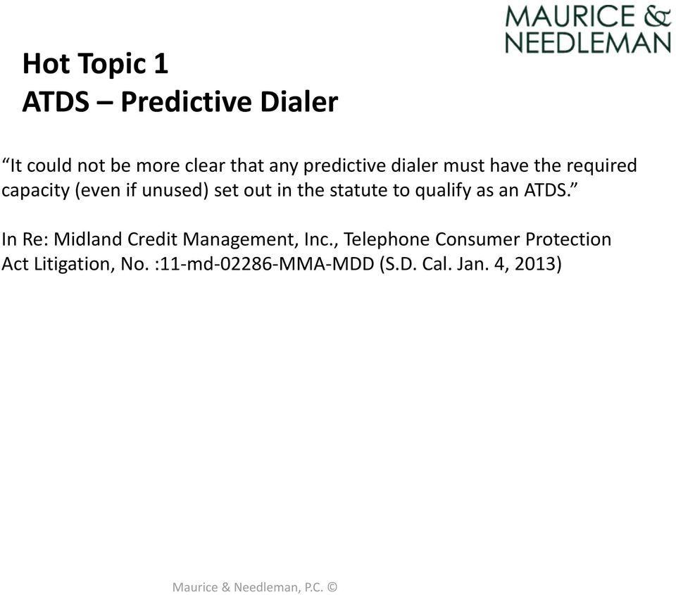 the statute to qualify as an ATDS. In Re: Midland Credit Management, Inc.