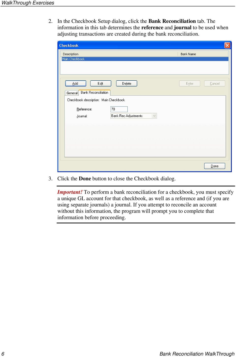 Click the Done button to close the Checkbook dialog. Important!