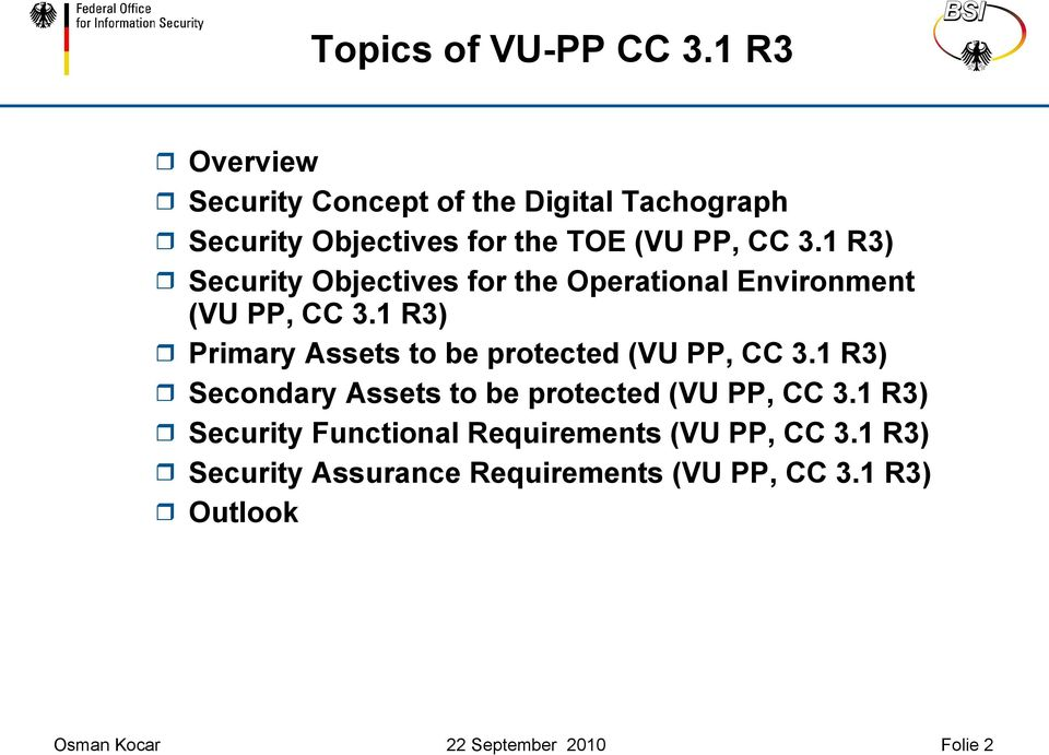 1 R3) Security Objectives for the Operational Environment (VU PP, CC 3.