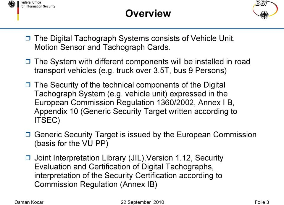 5T, bus 9 Persons) The Security of the technical components of the Digi