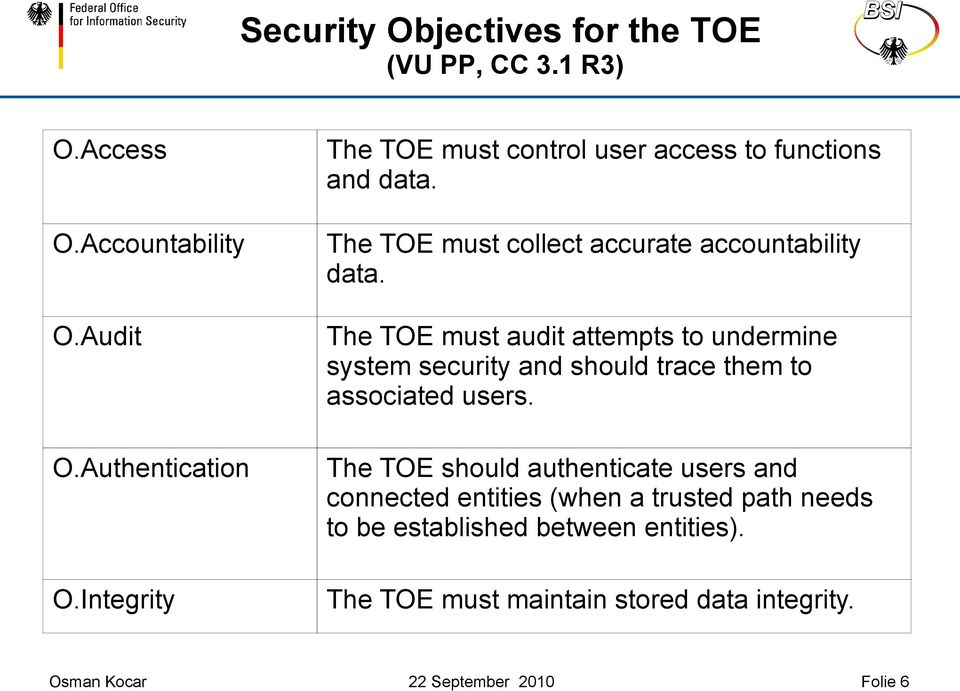 Authentication The TOE should authenticate users and connected entities (when a trusted path needs to be established