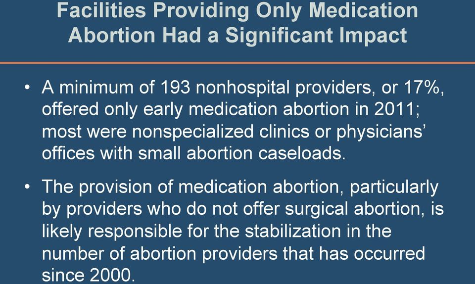 small abortion caseloads.