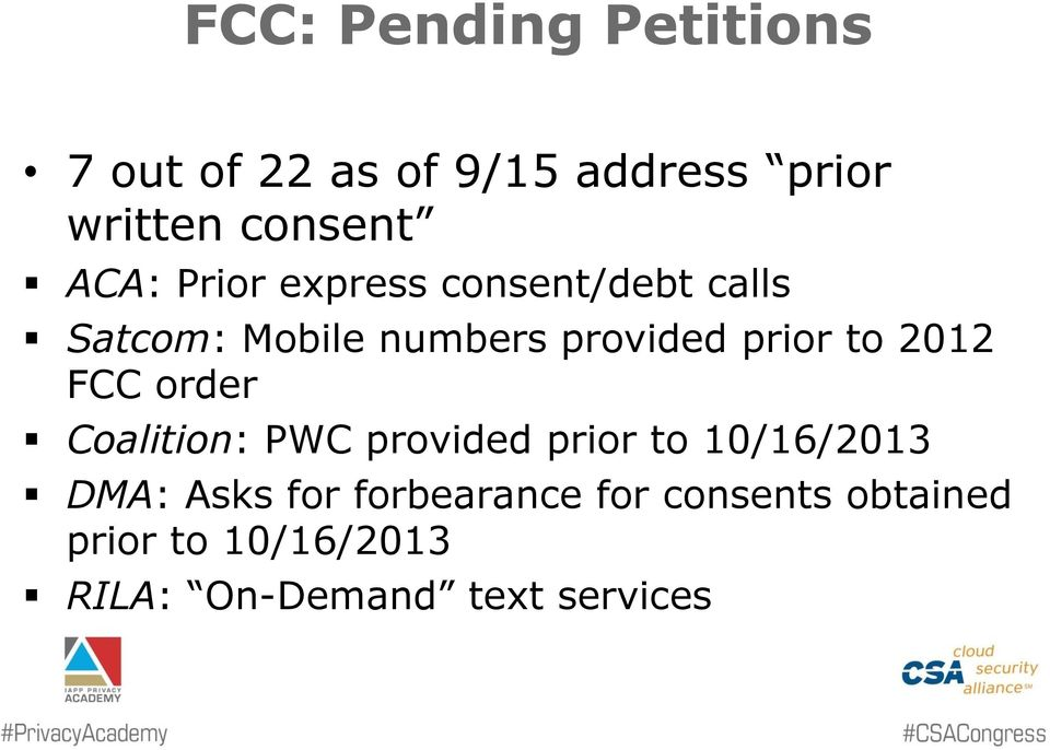 to 2012 FCC order Coalition: PWC provided prior to 10/16/2013 DMA: Asks for