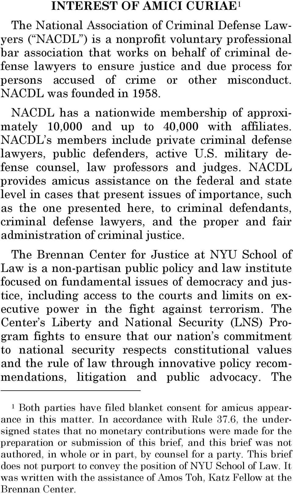 NACDL s members include private criminal defense lawyers, public defenders, active U.S. military defense counsel, law professors and judges.