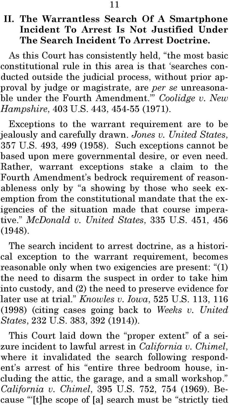 unreasonable under the Fourth Amendment. Coolidge v. New Hampshire, 403 U.S. 443, 454-55 (1971). Exceptions to the warrant requirement are to be jealously and carefully drawn. Jones v.